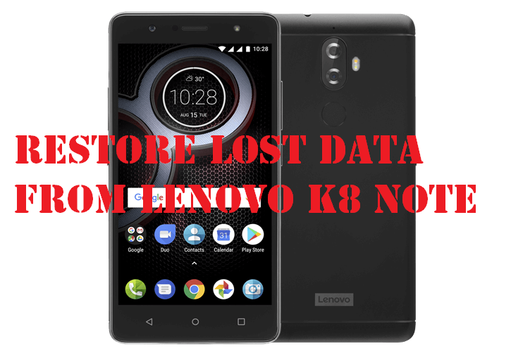 restore lost data from Lenovo K8 Note