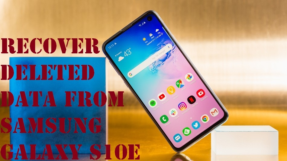 recover deleted data from Samsung Galaxy S10E