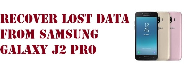 recover lost data from Samsung Galaxy J2 Pro