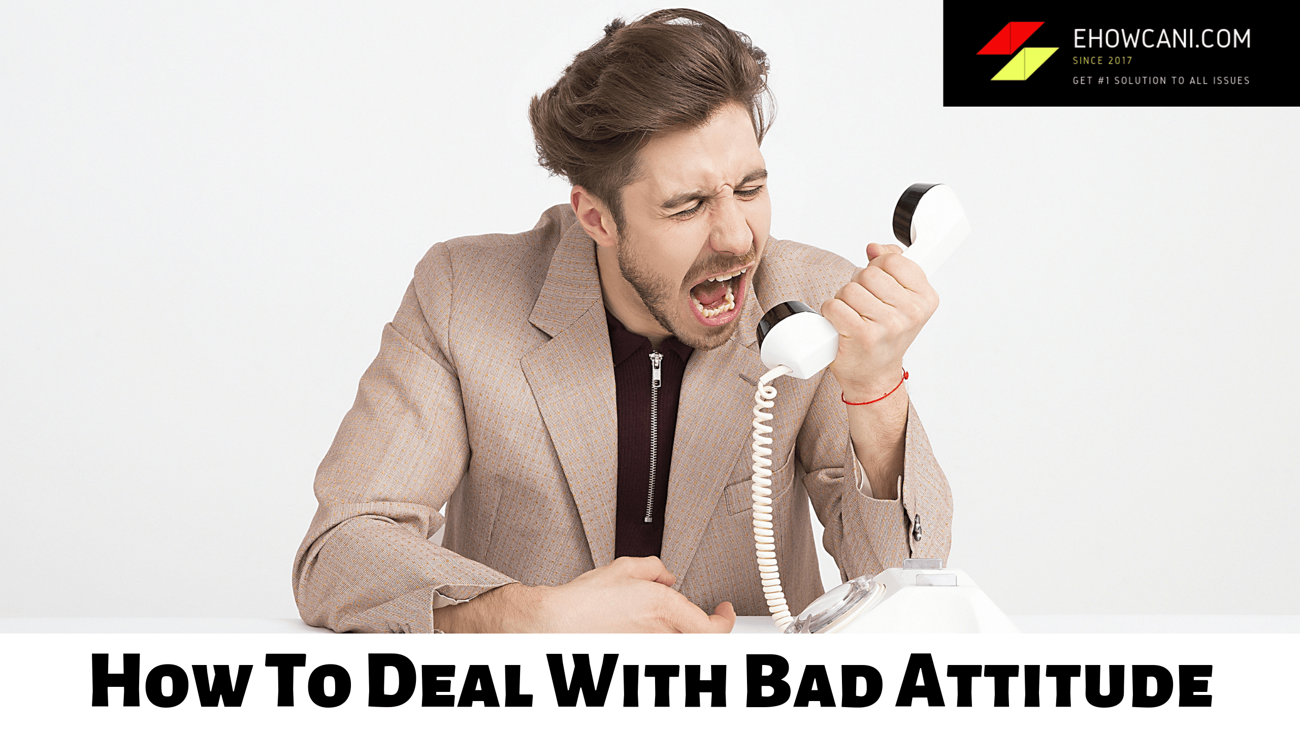 How To Deal With Bad Attitude