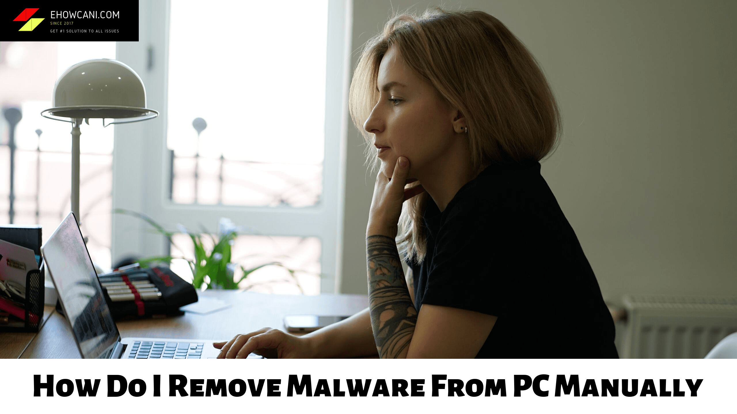How Do I Remove Malware From PC Manually