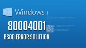 Easy Guide to Fix Blue Screen Error Code 80004001 in Windows 10