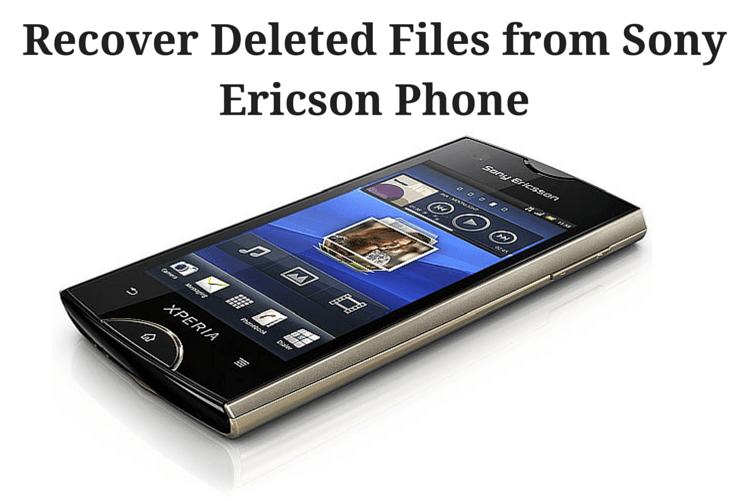 Simple guide to recover lost data from Sony Android Phone