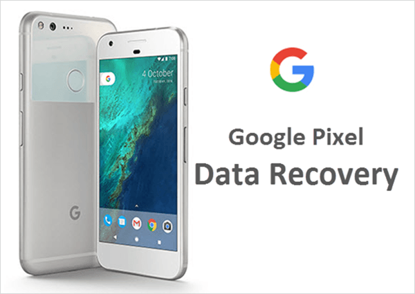 Best way to recover lost data from Google Pixel Android Phone