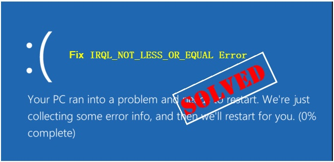 Fix and Repair IRQL_NOT_LESS_OR_EQUAL Error in Windows 8