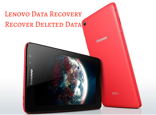Restore lost data from Lenovo Android Phone in few clicks