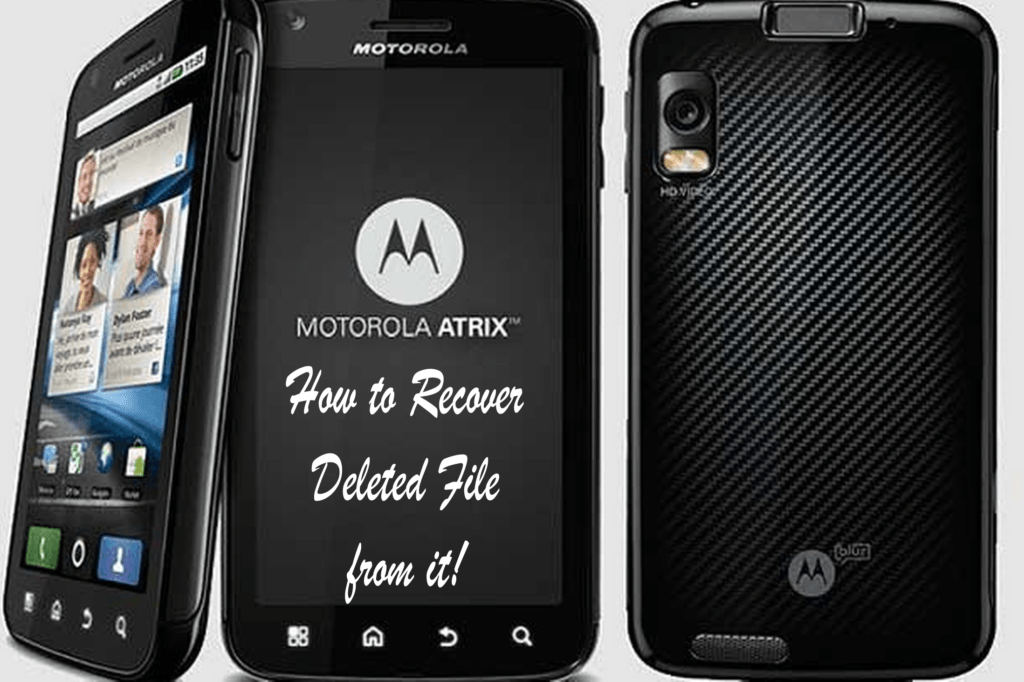 Easy guide to recover lost data from Motorola Android Phone