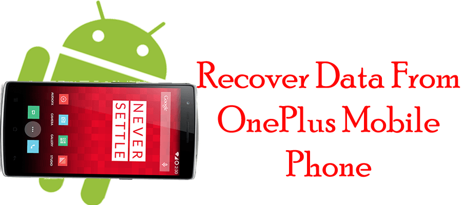 How to recover lost data from OnePlus Android Phone in few steps