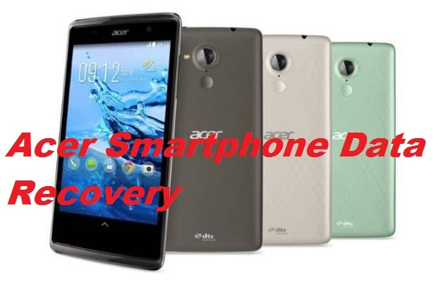 Best guide to recover lost data from Acer Smartphone