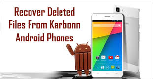 Easy guide to restore deleted data from Karbonn Android Phone