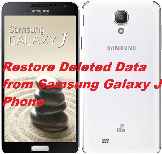 Simple tips to restore deleted data from Samsung Galaxy J Phone