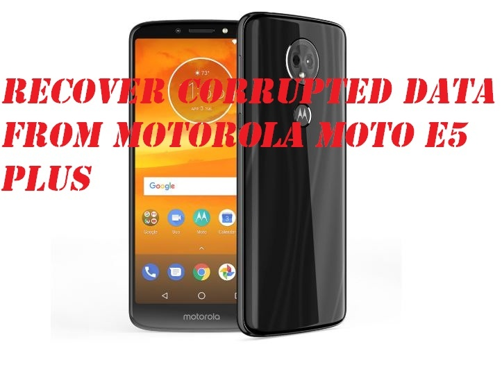 recover corrupted data from Motorola Moto E5 Plus