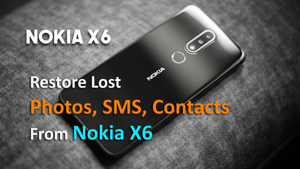 Easy guide to recover lost data from Nokia X6 phone