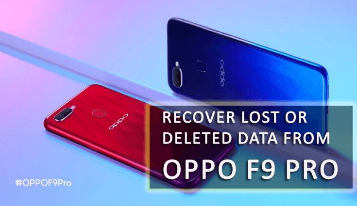 Best method to recover lost data from OPPO F9 Pro phone
