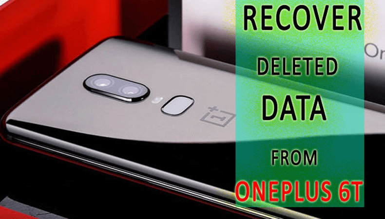 How to recover lost data from OnePlus 6T phone in few steps