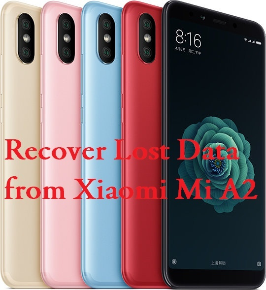 Easy method to recover lost data from Xiaomi Mi A2 phone