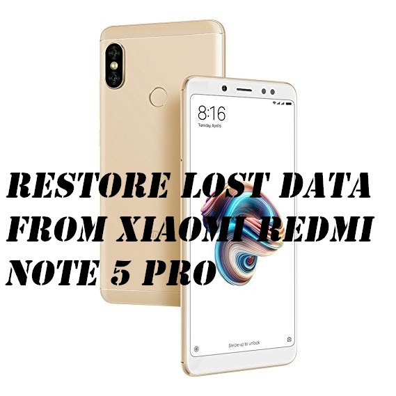 How to restore lost data from Xiaomi Redmi Note 5 Pro in simple clicks