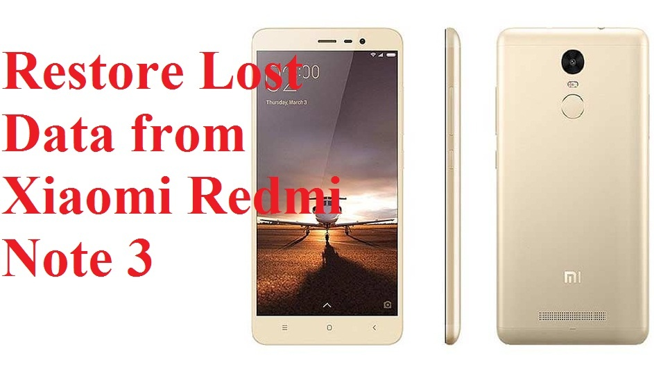 restore lost data from Xiaomi Redmi Note 3