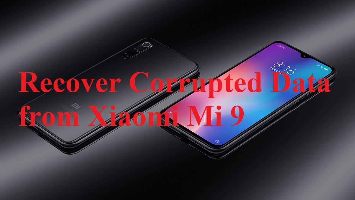 recover corrupted data from Xiaomi Mi 9