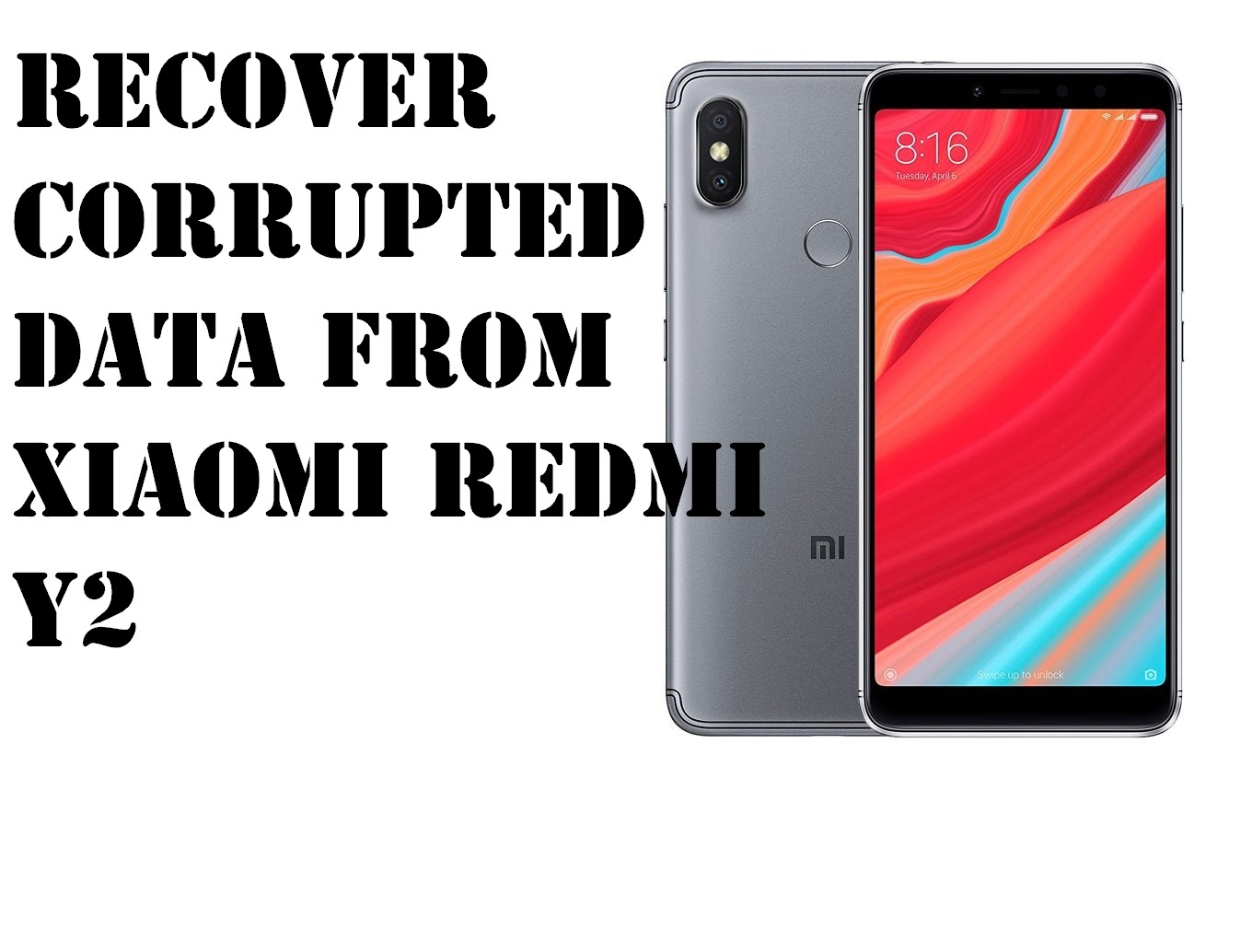 Easy tricks to recover corrupted data from Xiaomi Redmi Y2 phone