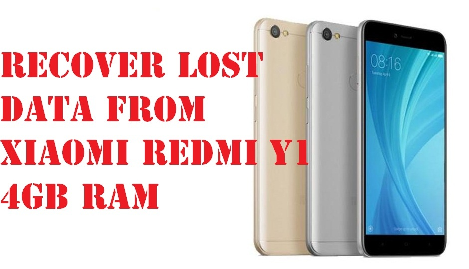recover lost data from Xiaomi Redmi Y1 4GB RAM