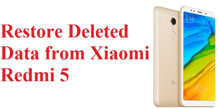 restore deleted data from Xiaomi Redmi 5