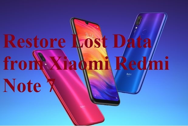 How to restore lost data from Xiaomi Redmi Note 7 phone in few clicks
