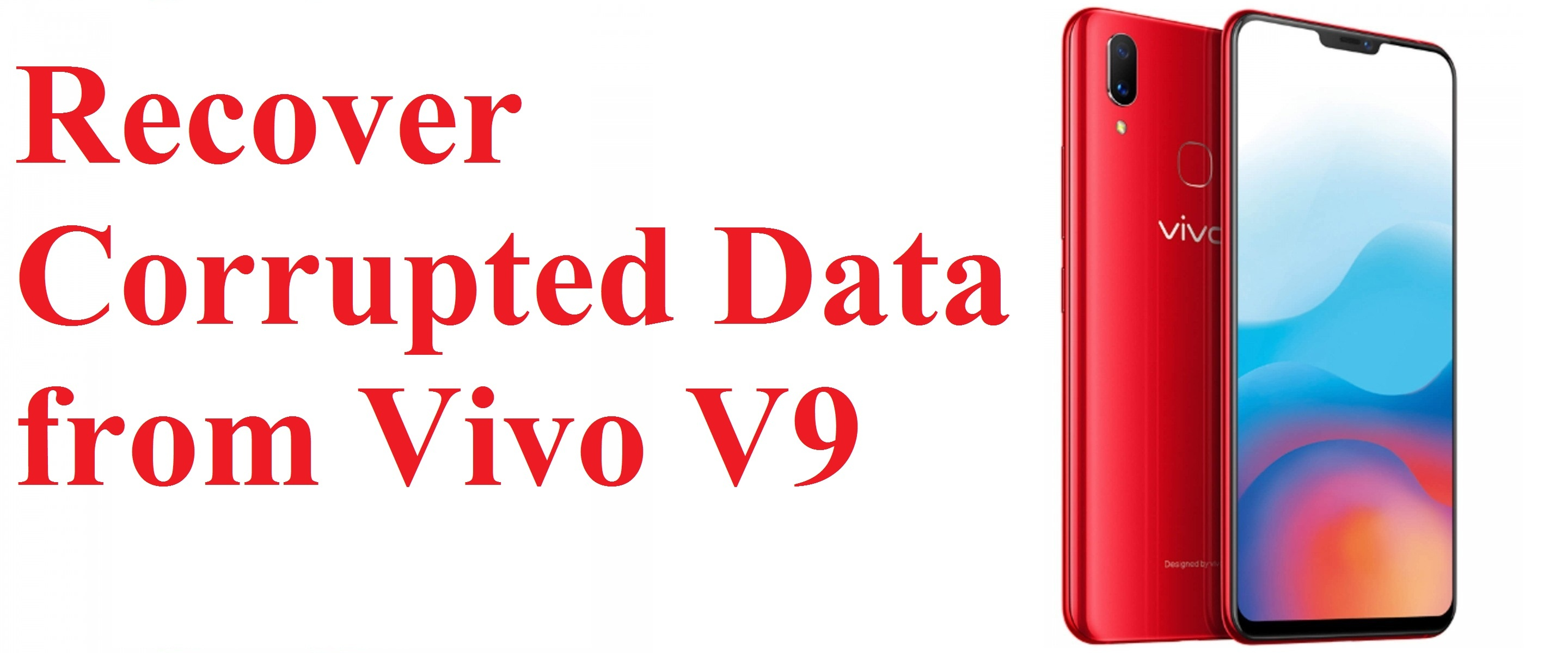 Best guide to recover corrupted data from Vivo V9 phone
