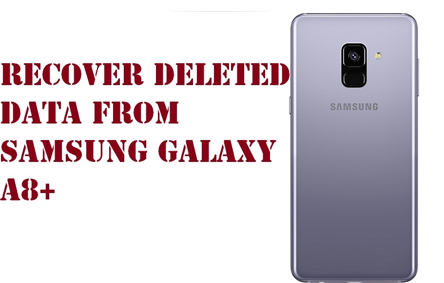 Easy way to recover deleted data from Samsung Galaxy A8+ phone