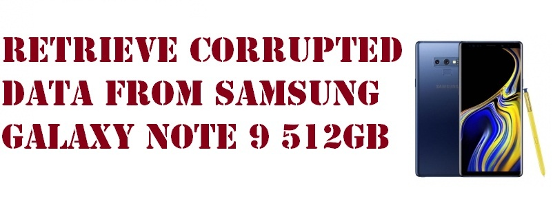 retrieve corrupted data from Samsung Galaxy Note 9 512GB