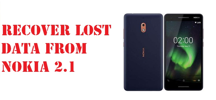 Simple guide to recover lost data from Nokia 2.1 quickly