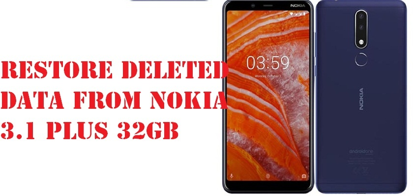 How to restore deleted data from Nokia 3.1 Plus 32GB is  few steps
