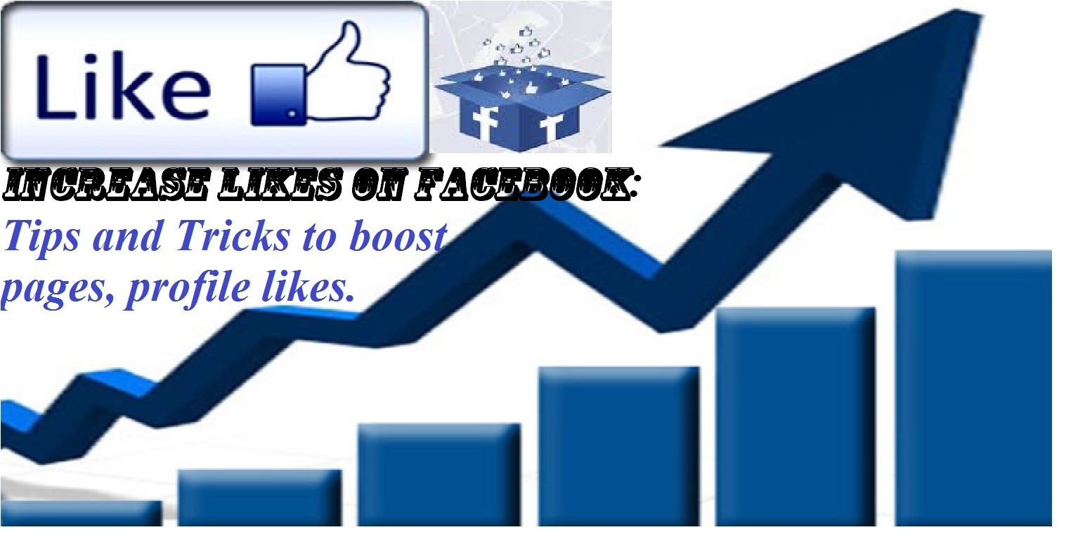 Increase likes on Facebook: Tips and Tricks to boost pages