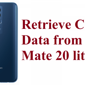 retrieve corrupted data from Huawei Mate 20 lite