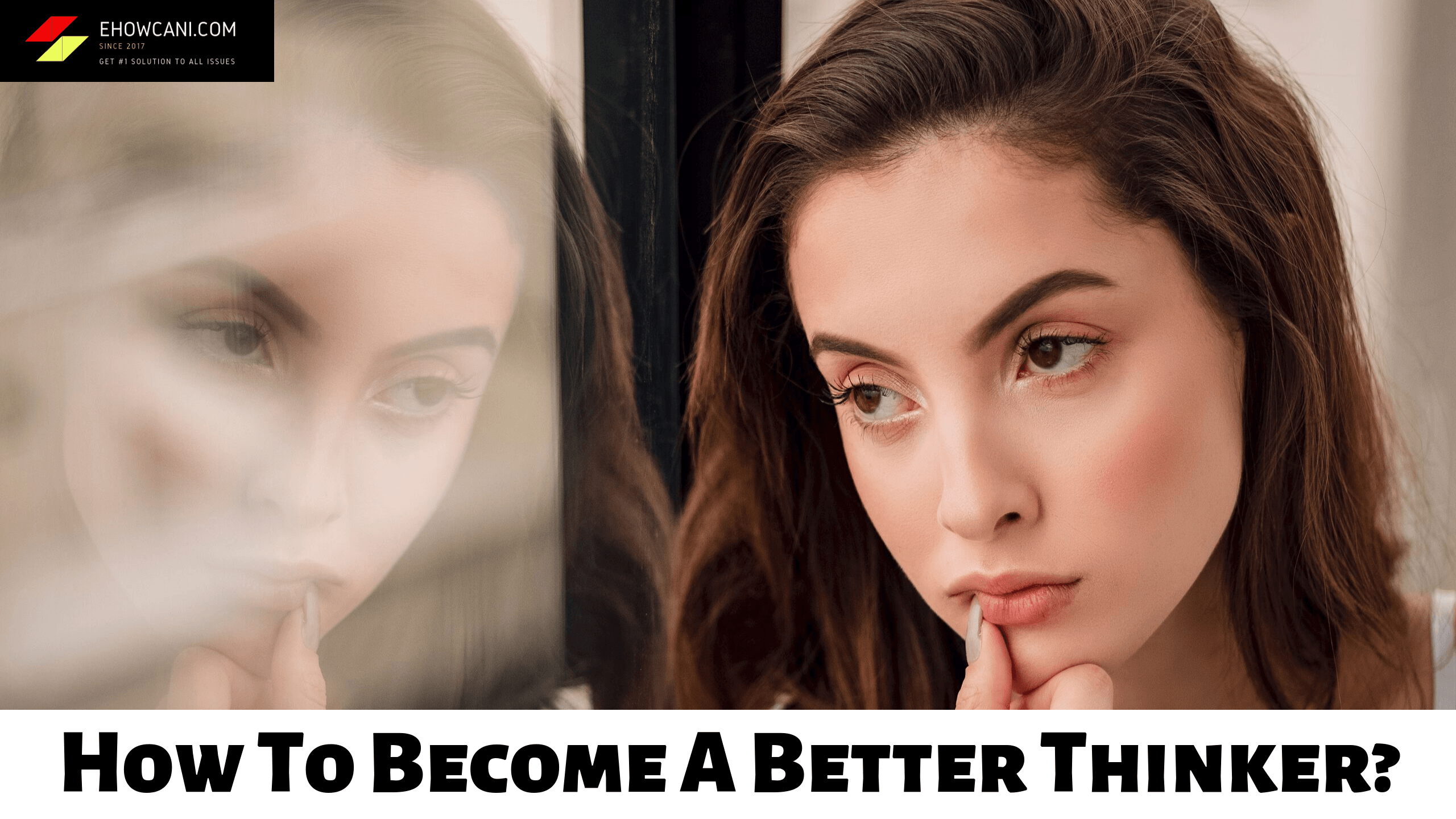 Become a better thinker