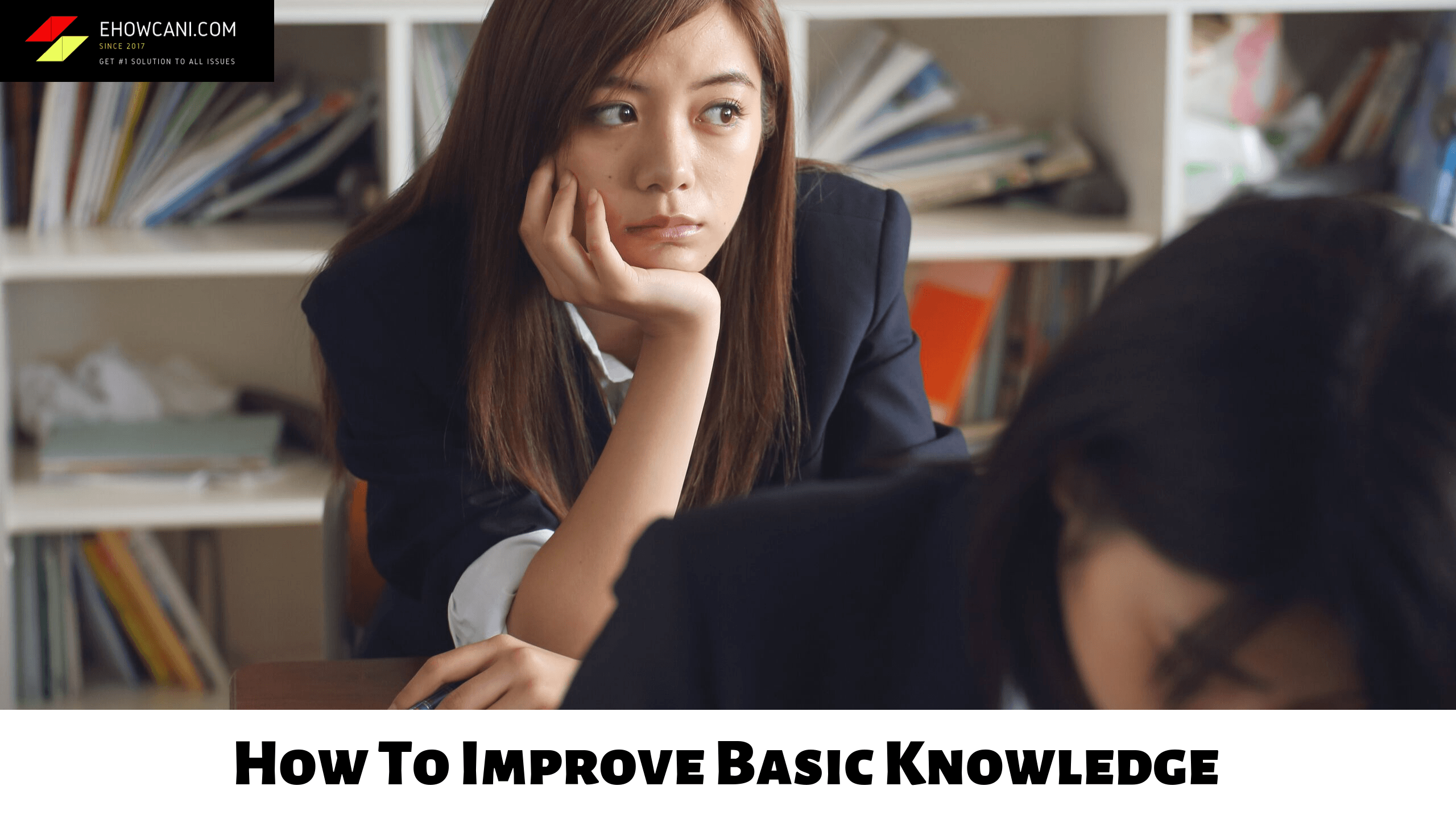 How To Improve Basic Knowledge